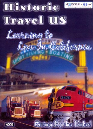 Historic Travel US: Learning to Live in California