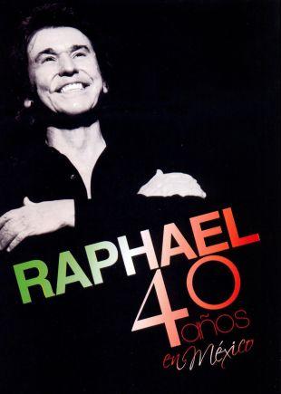 Raphael: 40 Anos en Mexico