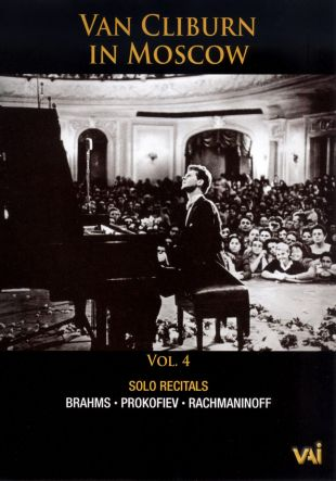 Van Cliburn in Moscow, Vol. 4: Solo Recitals - Brahms/Prokofiev/Rachmaninoff
