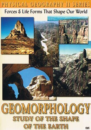 Physical Geography II: Geomorphology - Study of the Shape Of