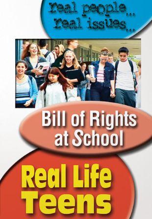 Real Life Teens: Bill of Rights at School