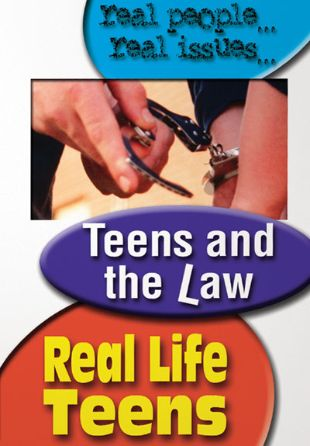Real Life Teens : Teens and the Law