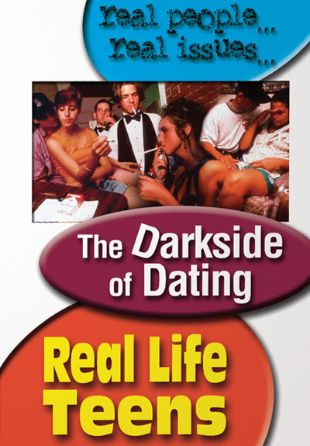 Real Life Teens : The Dark Side of Dating