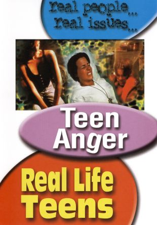 Real Life Teens: Teen Anger