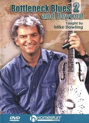 Mike Dowling: Bottleneck Blues and Beyond, Vol. 2