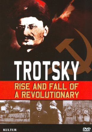 Trotsky: Rise and Fall of a Revolutionary