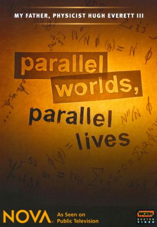NOVA : Parallel Worlds, Parallel Lives