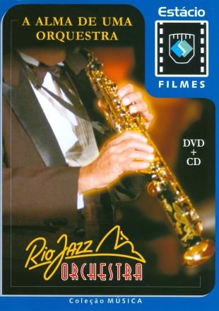 Rio Jazz Orquestra: Alma de uma Orquestra