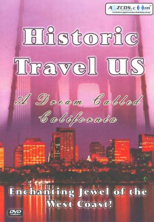 Historic Travel US: A Dream Called California