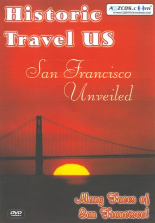 Historic Travel US: San Francisco Unveiled