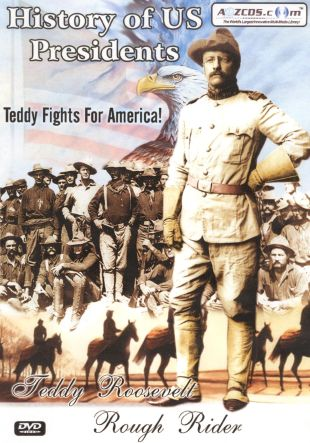 History of US Presidents: Teddy Roosevelt - Rough Rider