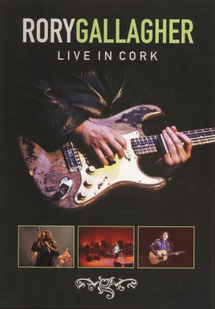 Rory Gallagher: Live at the Cork Opera House