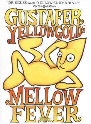 Gustafer Yellowgold's Mellowfever