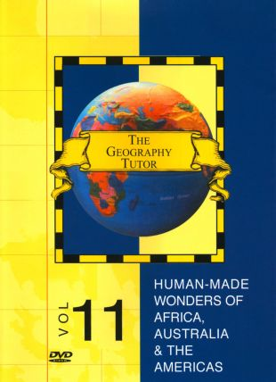 The Geography Tutor: Human Made Wonders of Africa, Australia, the Americas
