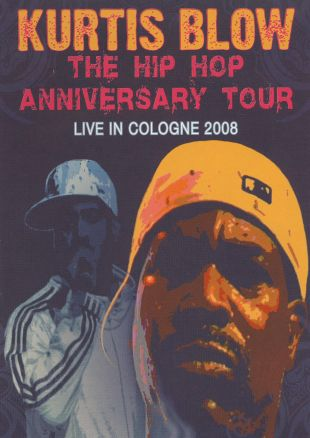 Kurtis Blow: The Hip Hop Anniversary Europe Tour - Live in Cologne 2008
