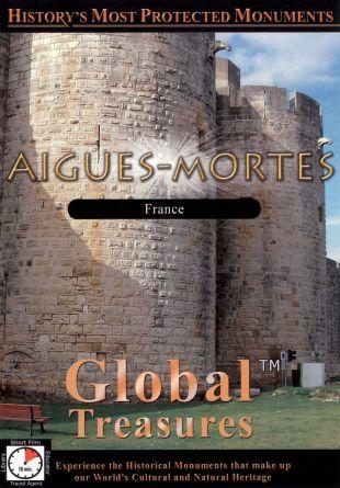 Global Treasures: Aigues-Mortes