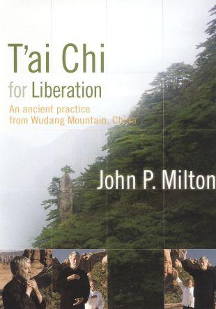 John Milton: T'ai Chi for Liberation
