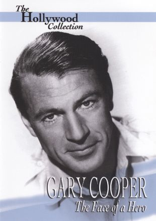 Gary Cooper: The Face of a Hero