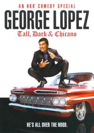 George Lopez: Tall, Dark & Chicano
