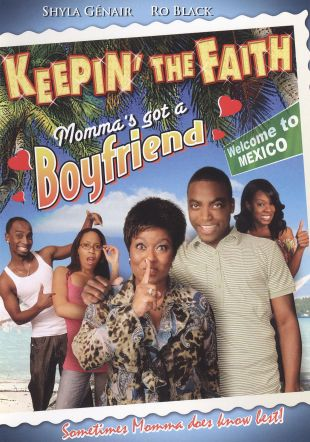 Keepin' the Faith: Momma's Got a Boyfriend