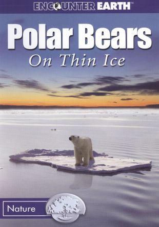 Polar Bears: On Thin Ice