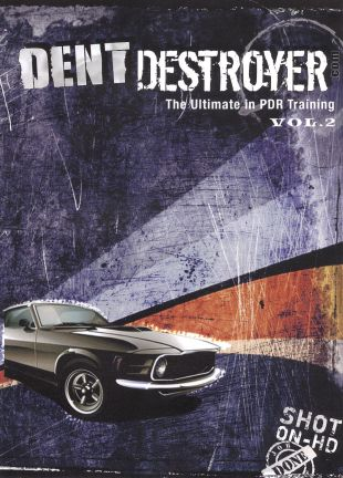 Dent Destroyer: The Ultimate in PDR Training, Vol. 2