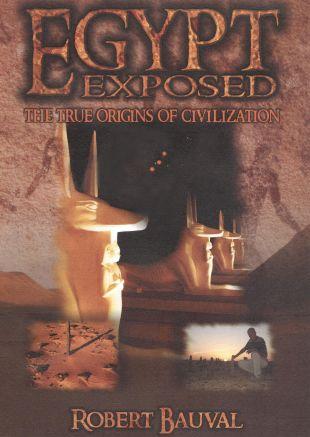 Egypt Exposed: The True Origins of Civilization