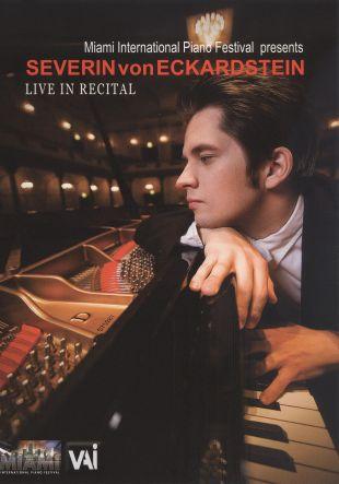 Severin Von Eckardstein: Live in Recital - Miami 2009