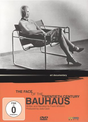 Bauhaus: Face of the Twentieth Century