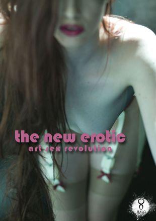 The New Erotic: Art Sex Revolution