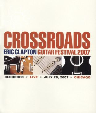 Eric Clapton: Crossroads Live in Chicago
