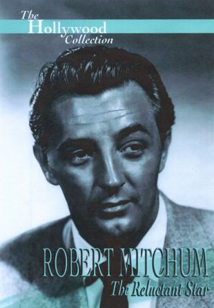 Hollywood Collection : Robert Mitchum: The Reluctant Star