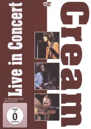 Cream: Sunshine of Your Love - Live in Concert