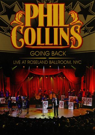 Phil Collins: Going Back Live at the Roseland Ballroom, NYC