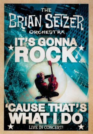 The Brian Setzer Orchestra: It's Gonna Rock...'Cause That's What I Do