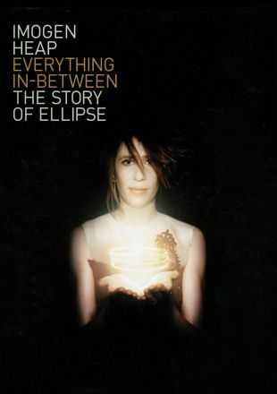 Imogen Heap: Everything In-Between - The Story of Ellipse