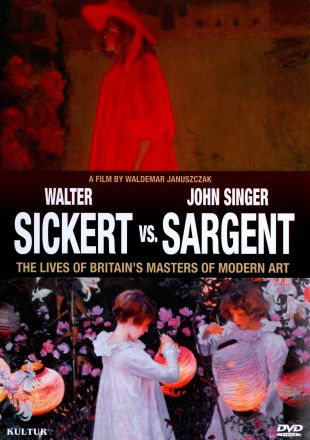 Walter Sickert vs. John Singer Sargent: The Lives of Britain's Masters of Modern Art