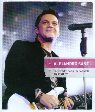 Alejandro Sanz: Canciones para un Paraiso - En Vivo