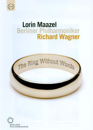 Lorin Maazel/Berliner Philharmoniker: The Ring Without Words