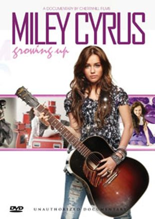 Miley Cyrus: Growing Up