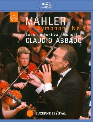 Claudio Abbado/Lucerne Festival Orchestra: Mahler - Symphony No. 5