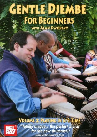 Gentle Djembe for Beginners with Alan Dworsky, Vol. 3: Playing in 6/8 Time