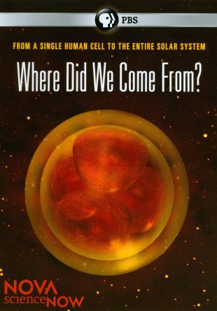 Nova scienceNow : Where Did We Come From?