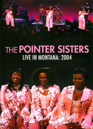 Pointer Sisters: Live in Montana 2004
