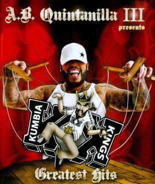 A.B. Quintanilla & Kumbia Kings: Greatest Hits