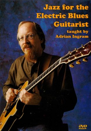 Adrian Ingram: Jazz for the Electric Blues Guitarist