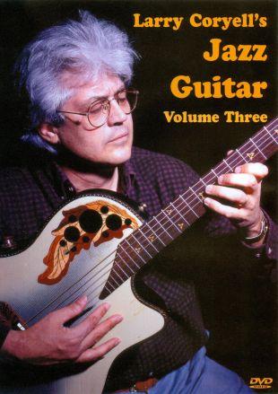 Larry Coryell's Jazz Guitar, Vol. 3