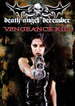 Death Angel December: Vengance Kill