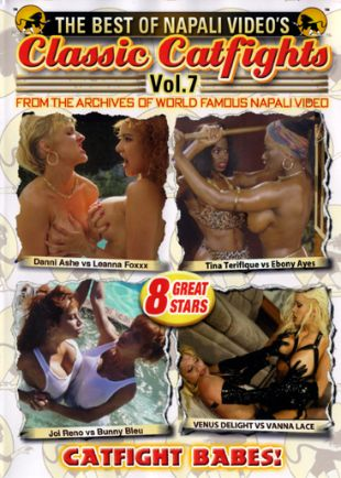 The Best of Napali Video's Classic Catfights, Vol. 7: Catfight Babes!