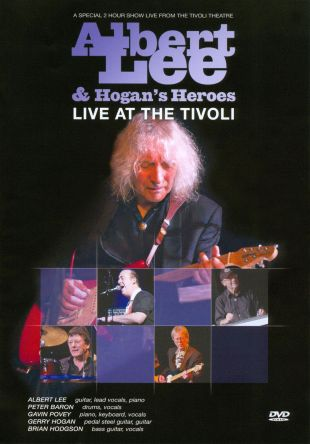 Albert Lee & Hogan's Heroes: Live at the Tivoli